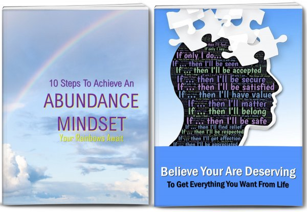 10 Steps To An Abundance Mindset and Feel Deserving Reports and Articles PLR