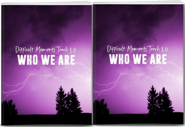 Quality PLR - Difficult Moments Teach Us Who We Are Report and 10 Articles with PLR Rights