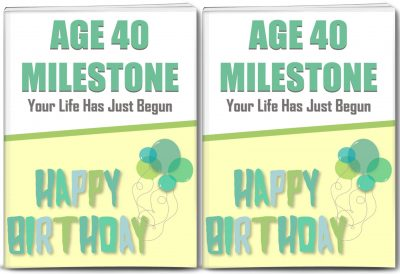 Age 40 Milestone: Your Life Has Just Begun PLR