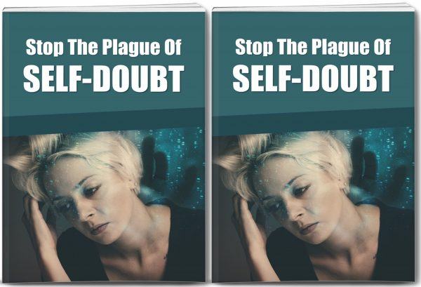 Stop The Plague Of Self Doubt Report and 10 Articles Private Label Rights