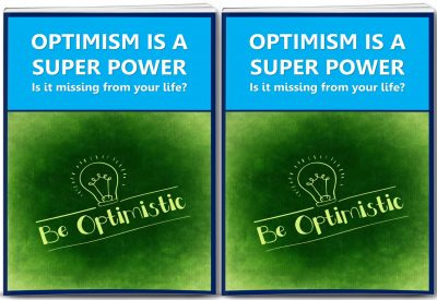 Optimism Is A Super Power Report and 10 Articles PLR